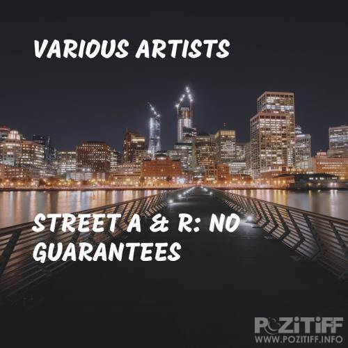 Street A & R No Guarantees (2017)