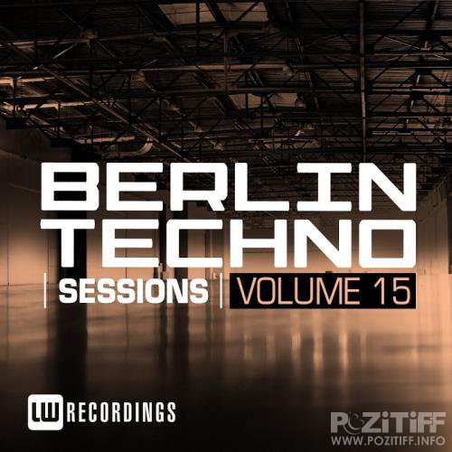 Berlin Techno Sessions, Vol. 15 (2017)