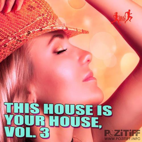 This House Is Your House, Vol. 3 (2017)