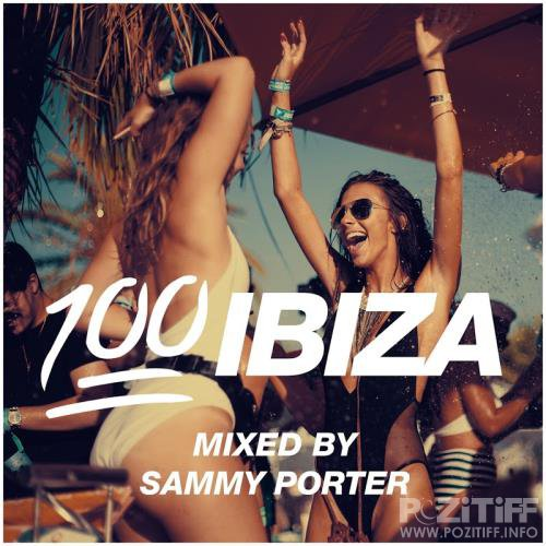 100% Ibiza (Mixed by Sammy Porter) (2017)