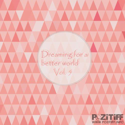Dreaming For A Better World Vol 5 (2017)