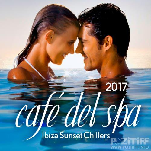 Cafe Del Spa, Ibiza Sunset Chillers 2017 (2017)