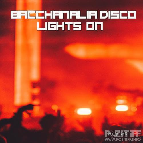 Bacchanalia Disco-Lights On (Mixed By Disco Van) (2017)