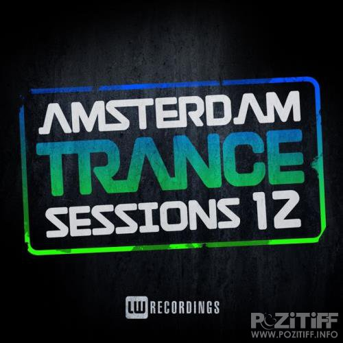 Amsterdam Trance Sessions Vol 12 (2017)