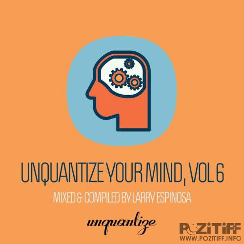 Larry Espinosa - Unquantize Your Mind Vol 6 (2017)