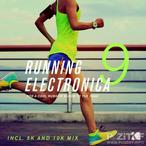 Running Electronica, Vol. 9 (For a Cool Rush of Blood to the Head) (2017)