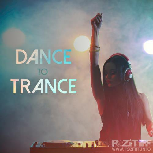 Dance To Trance (2017)