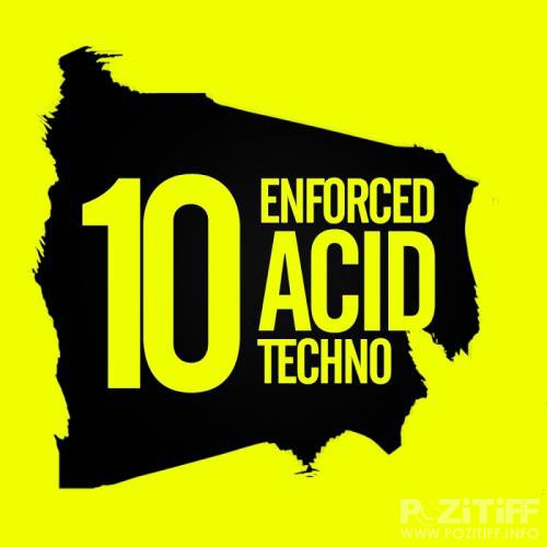 10 Enforced Acid Techno (2017)