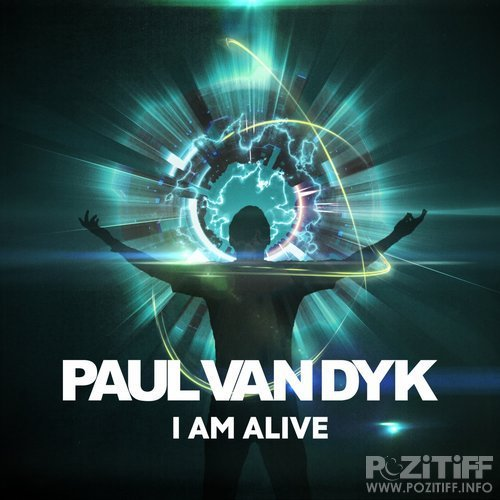 Paul Van Dyk - I Am Alive (2017)