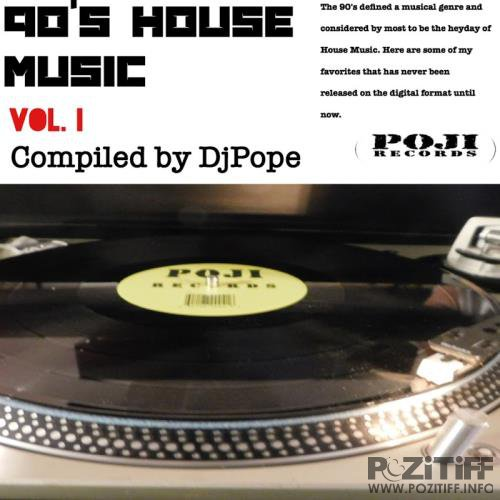90s House Music Vol. 1-Compiled By DjPope (2017)