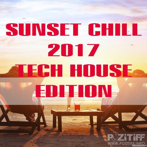 Sunset Chill 2017 Tech House Edition (2017)