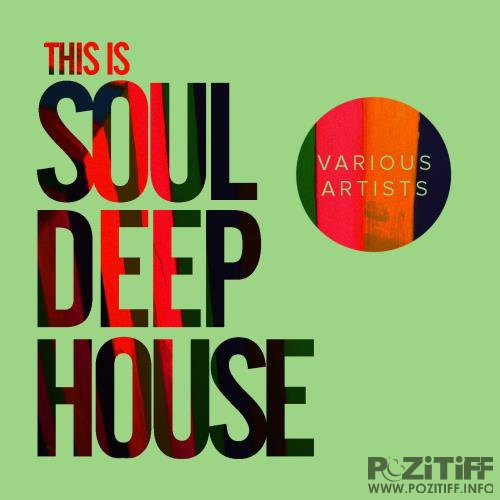 This Is Soul Deep House (2017)