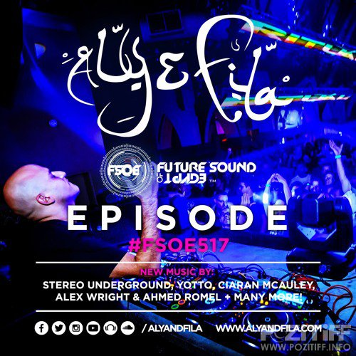 Aly & Fila - Future Sound of Egypt 517 (2017-10-11)
