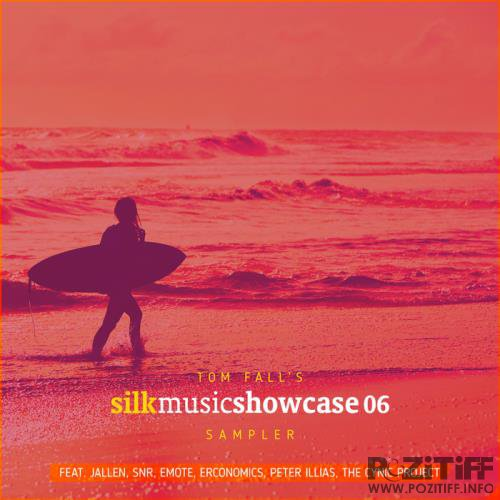 Tom Fall's Silk Music Showcase 06 Sampler (2017)