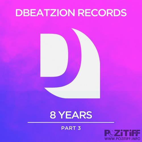 8 Years Of Dbeatzion Records, Pt. 3 (2017)