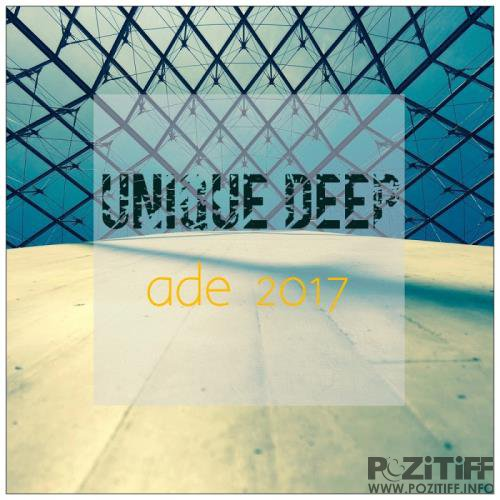 Unique Deep: Ade 2017 (2017)