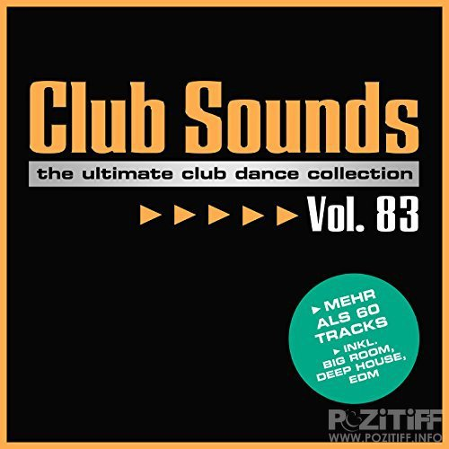 Club Sounds The Ultimate Club Dance Collection Vol. 83 (2017) FLAC