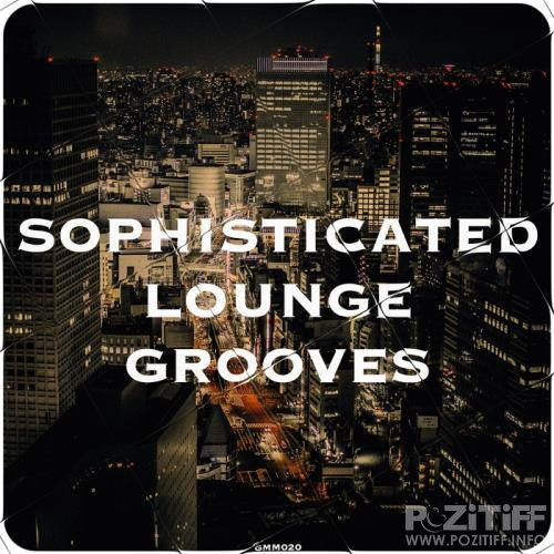 Sophisticated Lounge Grooves (2017)