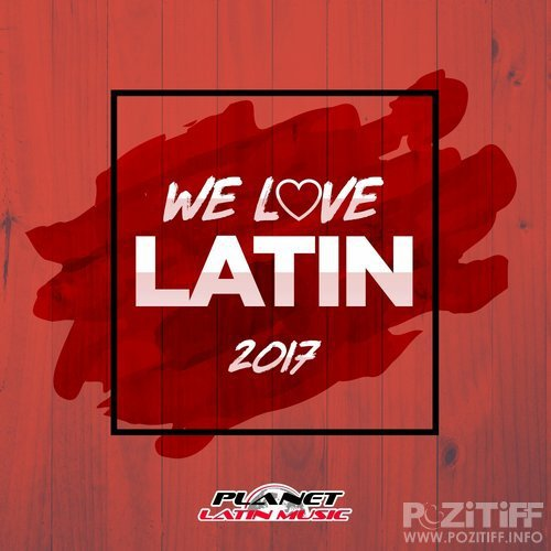 We Love Latin 2017 (Only Djs. Extended Versions) (2017)