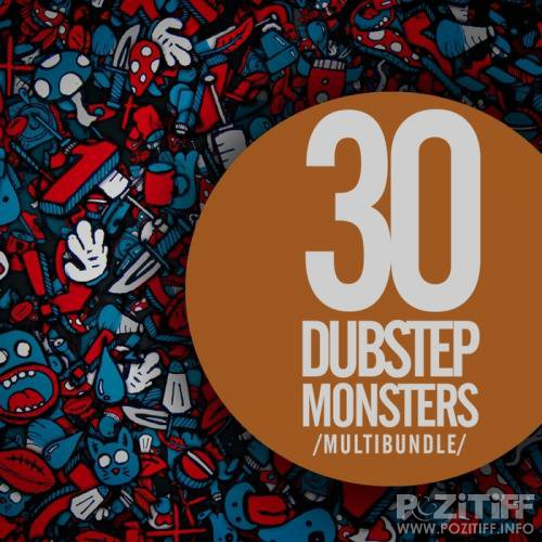 30 Dubstep Monsters Multibundle (2017)