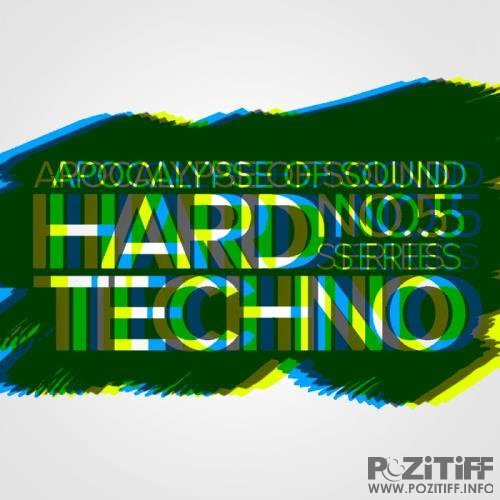 Apocalypse Of Sound, No.5: Hard Techno Series (2017)