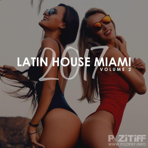 Latin House Miami 2017, Vol. 2 (2017)