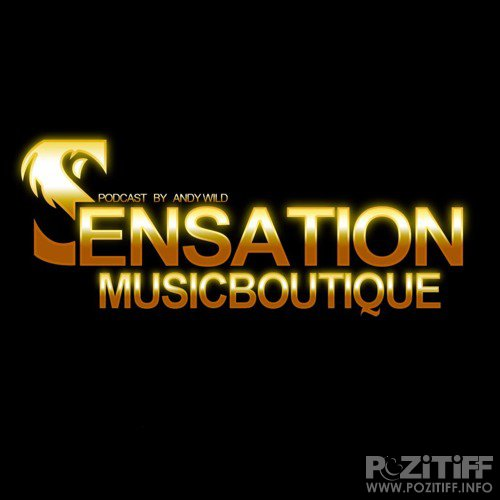 Andy Wild, Hasan Islek - Sensation Music Boutique 058 (2017-11-10)
