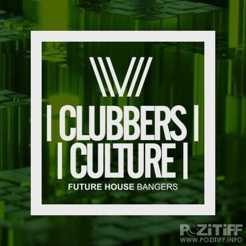 Clubbers Culture: Future House Bangers (2017)