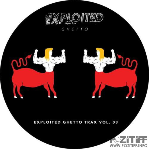 Shir Khan Presents Exploited Ghetto Trax, Vol. 3 (2017)