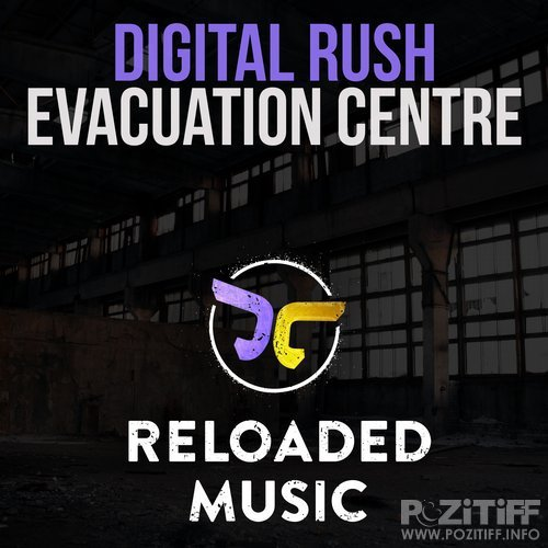 Digital Rush - Evacuation Centre (2017)