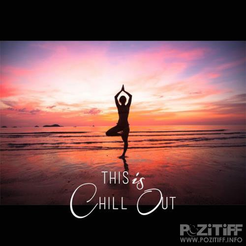 This Is Chill Out (20 Chill Out, Lounge For Relaxing) (2017)