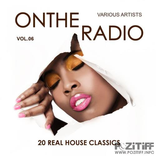 On The Radio, Vol. 6 (20 Real House Classics) (2017)
