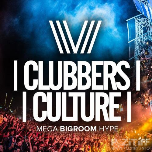 Clubbers Culture: Mega Bigroom Hype (2017)