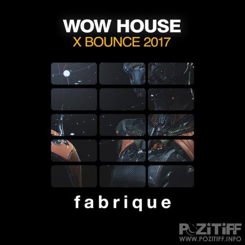 Wow House X Bounce 2017 (2017)