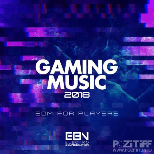 Gaming Music 2018: Edm For Players (2017)