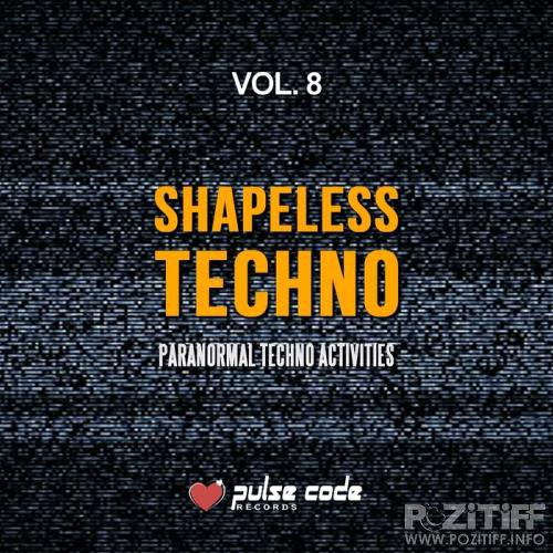 Shapeless Techno, Vol. 8 (Paranormal Techno Activities) (2017)