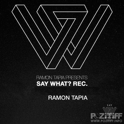 Ramon Tapia - Say What 056 (2017-12-06)