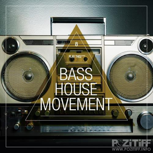 Bass House Movement, Vol. 8 (2017)