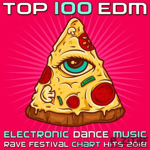 Top 100 EDM - Electronic Dance Music Rave Festival (2017)