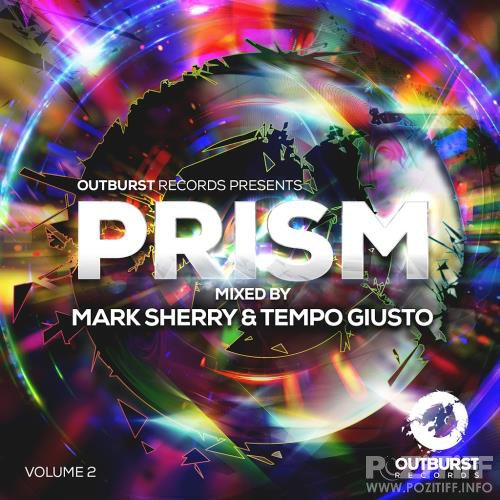 Tempo Giusto & Mark Sherry - Outburst Presents: Prism Vol. 2 (2017)