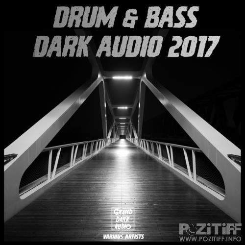 Drum & Bass Dark Audio 2017 (2017)