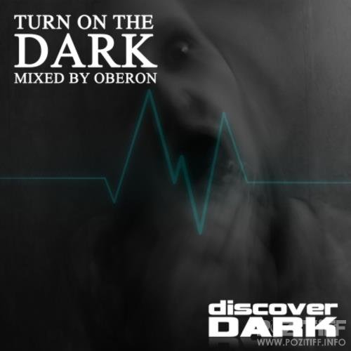 Turn On The Dark (Mixed By Oberon) (2017)