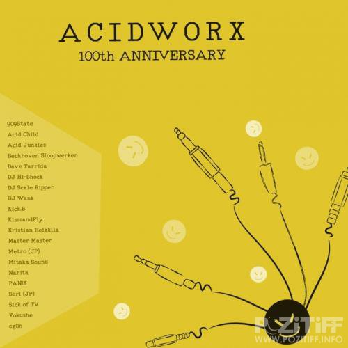 AcidWorx 100th Anniversary (2017)