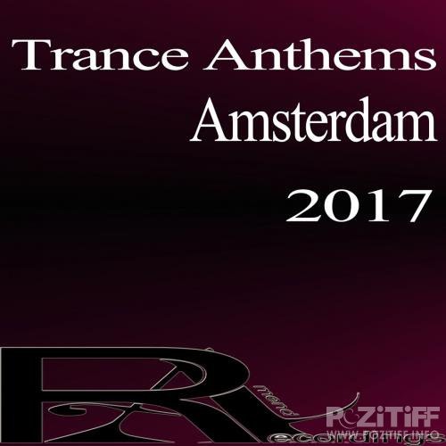 Trance Anthems Amsterdam 2017 (2017)