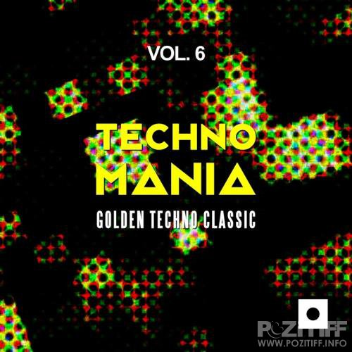 Techno Mania, Vol. 6 (Golden Techno Classic) (2017)