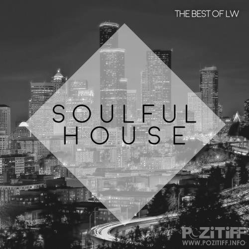 Best of LW Soulful House II (2018)