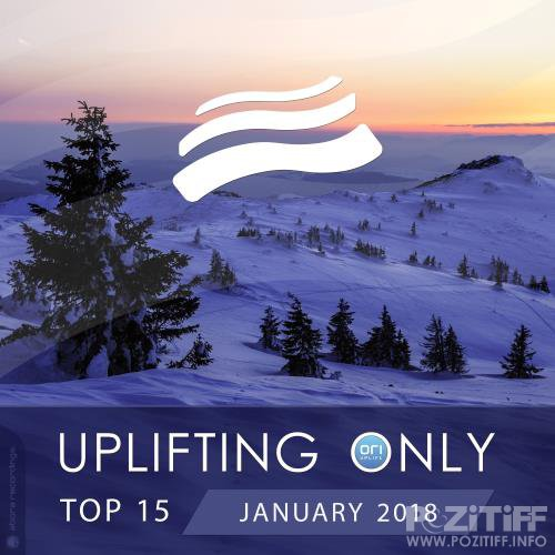 Uplifting Only Top 15: January 2018 (2017)