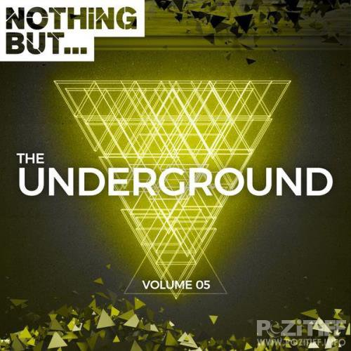 Nothing But... The Underground, Vol. 05 (2018)