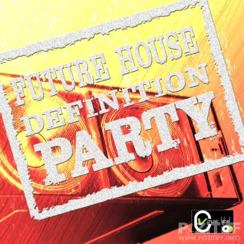 Future House Definition Party (2018)