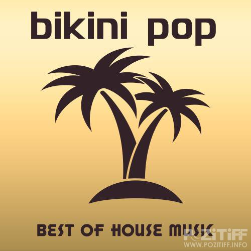 Bikini Pop Best Of House Music (2018)